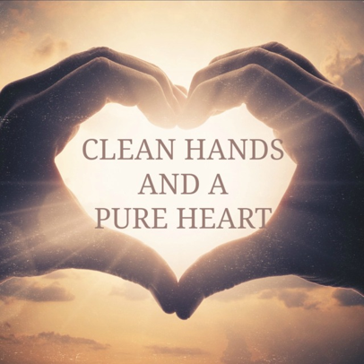 clean hands and heart