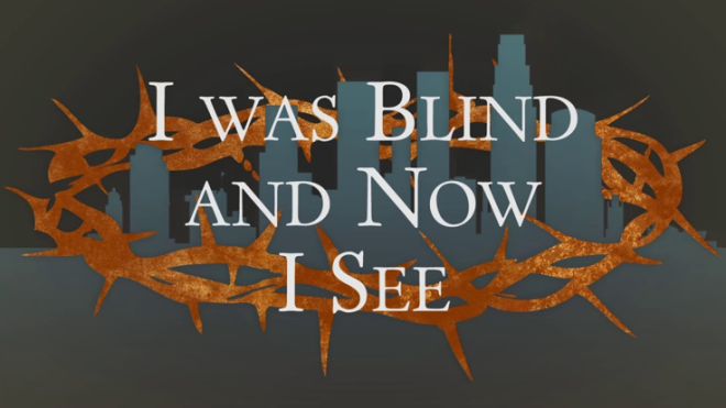 I was blind by not I see