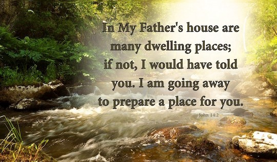 In My Fathers House are many dwelling places