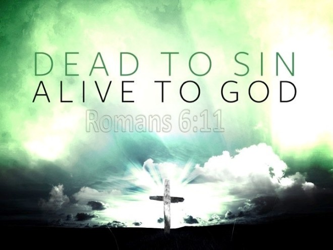 dead to sin alive in God